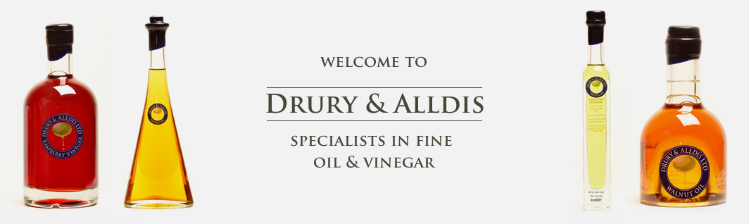 Welcome to Drury & Alldis, 	Specialists In Fine Oils & Vinegars